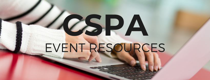 CLICK HERE for CSPA Event Resources